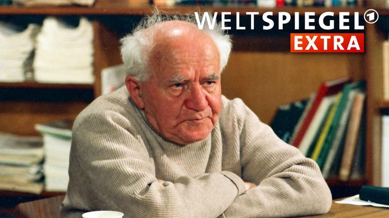 Weltspiegel extra ben gurion weltspiegel ard das erste for Spiegel tv reportage mediathek