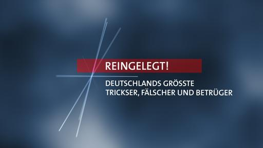 """Logo der Sendung """"Reingelegt! Deutschlands größte Trickser, Fälscher und Betrüger (Bild: NDR)"""