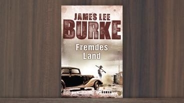 James Lee Burke: Fremdes Land