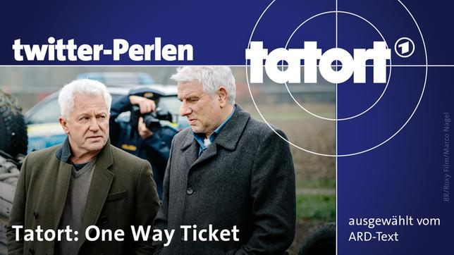 "Twitterperlen zum ""Tatort: One Way Ticket"""