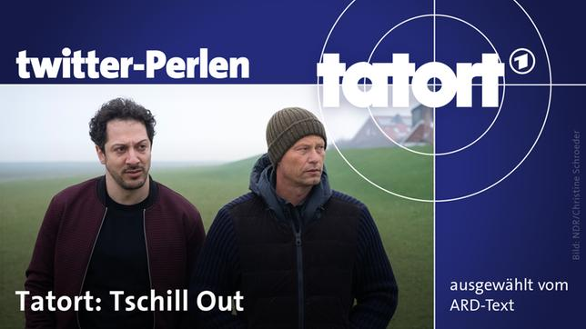 "Twitter-Perlen ""Tatort: Tschill Out"""