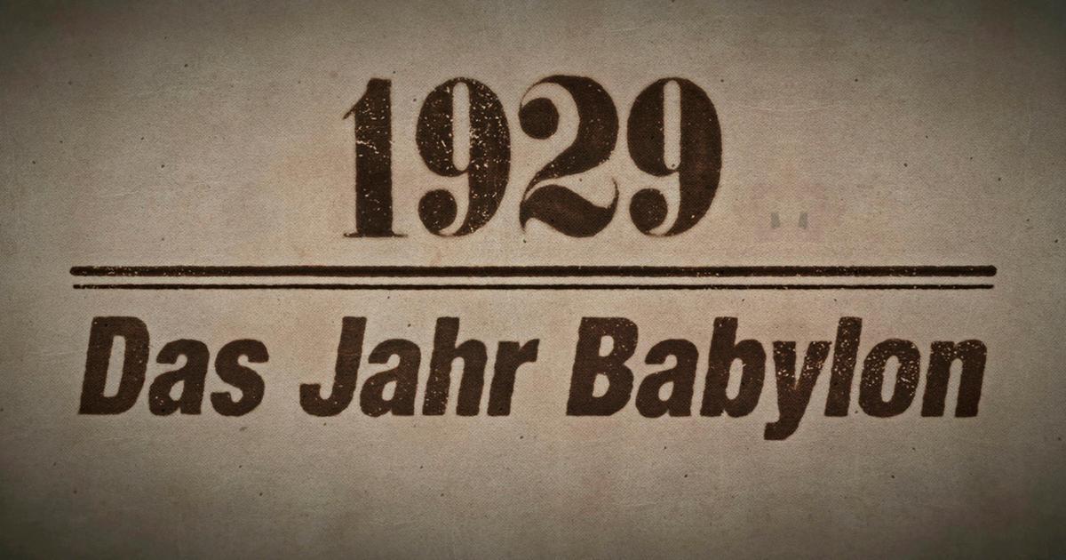 Video: 1929 - Das Jahr Babylon - Babylon Berlin - ARD ...  Video: 1929 - D...